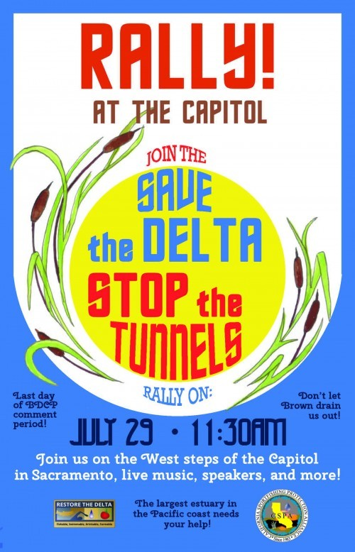 Rally to Save the Delta Stop the Tunnels : July 29 2014